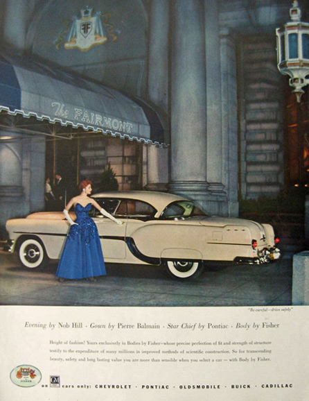 1954 Body by Fisher Pontiac Star Chief Ad ~ Fairmont Hotel, Nob Hill