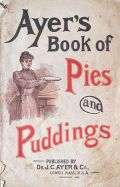 1892 Ayer's Book of Pies & Puddings ~ Recipe & Advertising Booklet