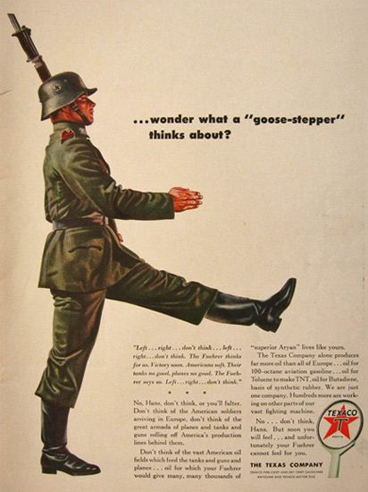 "1942 WWII Texaco Ad ~ What a ""Goose-Stepper"" Thinks About"