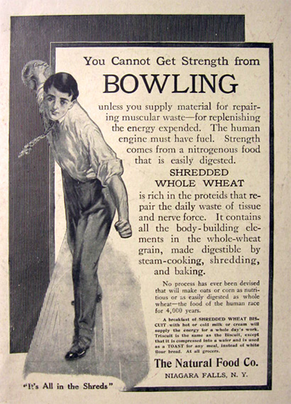 1907 Shredded Wheat Ad ~ No Strength From Bowling