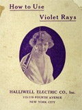 1910's How to Use Violet Rays, Electrotherapy ~ Halliwell Electric